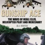 [PDF] [EPUB] Gunship Ace: The Wars of Neall Ellis, Gunship Pilot and Mercenary Download