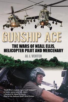 [PDF] [EPUB] Gunship Ace: The Wars of Neall Ellis, Gunship Pilot and Mercenary Download by Al J. Venter