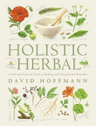 [PDF] [EPUB] Holistic Herbal: A Safe and Practical Guide to Making and Using Herbal Remedies Download by David Hoffmann