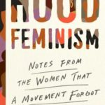 [PDF] [EPUB] Hood Feminism: Notes from the Women That a Movement Forgot Download