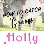 [PDF] [EPUB] How to Catch A Groom Download