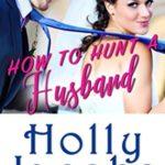 [PDF] [EPUB] How to Hunt A Husband Download