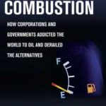 [PDF] [EPUB] Internal Combustion: How Corporations and Governments Addicted the World to Oil and Derailed the Alternatives Download