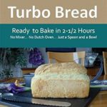 [PDF] [EPUB] Introduction to No-Knead Turbo Bread (Ready to Bake in 2-1 2 Hours… No Mixer… No Dutch Oven… Just a Spoon and a Bowl): From the kitchen of Artisan Bread with Steve Download