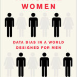 [PDF] [EPUB] Invisible Women: Data Bias in a World Designed for Men Download