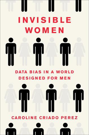 [PDF] [EPUB] Invisible Women: Data Bias in a World Designed for Men Download by Caroline Criado-Pérez