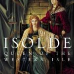 [PDF] [EPUB] Isolde, Queen of the Western Isle (Tristan and Isolde, #1) Download