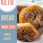 [PDF] [EPUB] Keto Bread Made Easy: Simple Recipes Fun and Healthy Keto Alternatives! Download