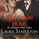 [PDF] [EPUB] Last Train Home: An American West Story (American West Series Book 1) Download