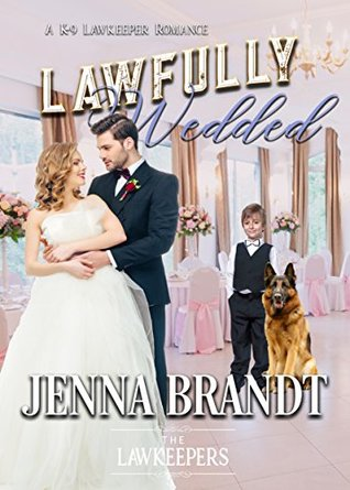 [PDF] [EPUB] Lawfully Wedded (The Lawkeepers #2) Download by Jenna Brandt