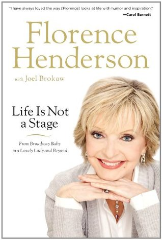 [PDF] [EPUB] Life Is Not a Stage: From Broadway Baby to a Lovely Lady and Beyond Download by Florence Henderson