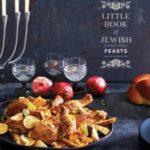 [PDF] [EPUB] Little Book of Jewish Feasts: (Jewish Holiday Cookbook, Kosher Cookbook, Holiday Gift Book) Download