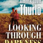 [PDF] [EPUB] Looking Through Darkness: A Trading Post Novel Download