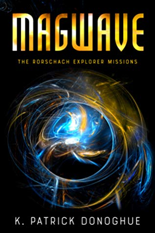 [PDF] [EPUB] Magwave (The Rorschach Explorer Missions Book 2) Download by K. Patrick Donoghue