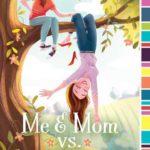[PDF] [EPUB] Me Mom vs. the World Download