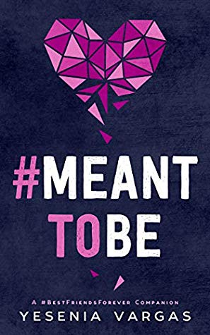 [PDF] [EPUB] #MeantToBe: A Sweet College Romance (#BestFriendsForever Book 6) Download by Yesenia Vargas