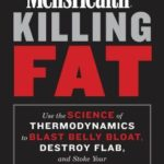 [PDF] [EPUB] Men's Health Killing Fat: Use the Science of Thermodynamics to Blast Belly Bloat, Destroy Flab, and Stoke Your Metabolism Download