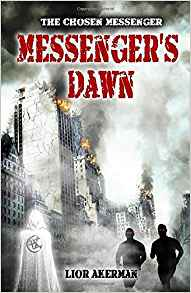 [PDF] [EPUB] Messenger's Dawn (The Chosen Messenger) Download by Lior Ackerman