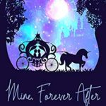 [PDF] [EPUB] Mine, Forever After (Forever, After #2) Download