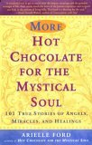 [PDF] [EPUB] More Hot Chocolate for the Mystical Soul Download by Arielle Ford