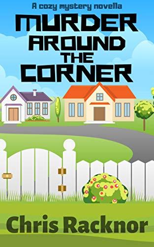 [PDF] [EPUB] Murder Around the Corner Download by Chris Racknor