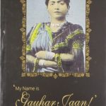 [PDF] [EPUB] My Name is Gauhar Jaan!: The Life and Times of a Musician Download