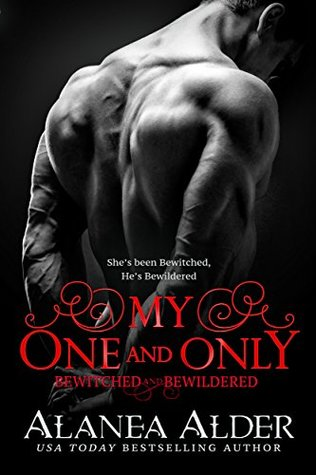 [PDF] [EPUB] My One and Only (Bewitched and Bewildered #10) Download by Alanea Alder