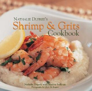 [PDF] [EPUB] Nathalie Dupree's Shrimp and Grits Download by Nathalie Dupree