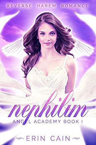 [PDF] [EPUB] Nephilim: Reverse Harem Academy Romance (Angel Academy Book 1) Download by Erin Cain