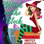 [PDF] [EPUB] New Witch on the Block (Witch's Guide to Haunted Properties: Los Angeles: Mystery Book 5) Download