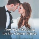 [PDF] [EPUB] New Year Wedding for the Crown Prince Download