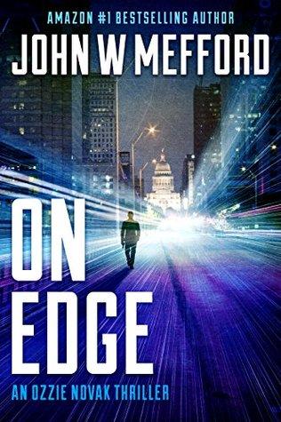 [PDF] [EPUB] On Edge (Redemption Thriller #13; Ozzie Novak Thriller #1) Download by John W. Mefford