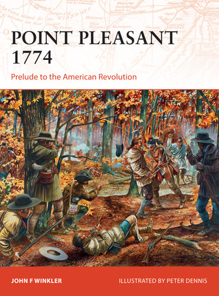 [PDF] [EPUB] Point Pleasant 1774: Prelude to the American Revolution Download by John Winkler