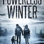 [PDF] [EPUB] Powerless Winter (Surviving the EMP #5) Download