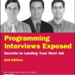 [PDF] [EPUB] Programming Interviews Exposed: Secrets to Landing Your Next Job (Programmer to Programmer) Download