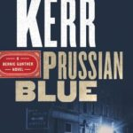 [PDF] [EPUB] Prussian Blue (Bernie Gunther, #12) Download