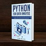 [PDF] [EPUB] Python For Data Analysis: A Step By Step Guide To Build Intelligent System Machine Learning, Scikit-Learn, Keras And Tensorflow Download