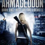 [PDF] [EPUB] Rise of the Locusts: A Post-Apocalyptic Techno-Thriller (Cyber Armageddon Book 1) Download