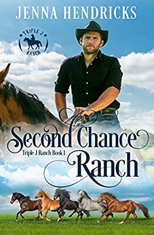 [PDF] [EPUB] Second Chance Ranch: Clean and Wholesome Cowboy Romance (Triple J Ranch Book 1) Download by Jenna Hendricks