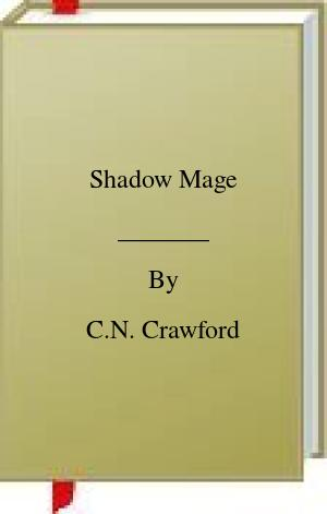 [PDF] [EPUB] Shadow Mage Download by C.N. Crawford