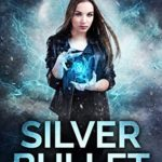 [PDF] [EPUB] Silver Bullet (Witch and Wolf #4) Download