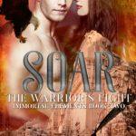 [PDF] [EPUB] Soar: A Warrior's Fight (Immortal Elements Series Book 2) Download