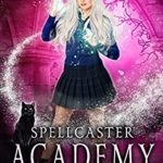 [PDF] [EPUB] Spellcaster Academy: A Necessary Sacrifice, Episode 7 Download