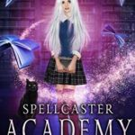 [PDF] [EPUB] Spellcaster Academy: Magical Realism, Episode 1 Download
