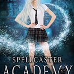 [PDF] [EPUB] Spellcaster Academy: The Dark Curse, Episode 2 Download