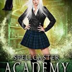[PDF] [EPUB] Spellcaster Academy: The Dying Realm, Episode 5 Download