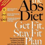 [PDF] [EPUB] The ABS Diet Get Fit, Stay Fit Plan: The Exercise Program to Flatten Your Belly, Reshape Your Body, and Give You ABS for Life! Download