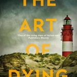 [PDF] [EPUB] The Art of Dying (DI Westphall #3) Download