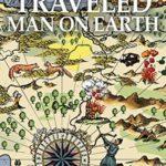 [PDF] [EPUB] The Best Traveled Man on Earth Download