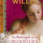 [PDF] [EPUB] The Betrayal of the Blood Lily (Pink Carnation, #6) Download